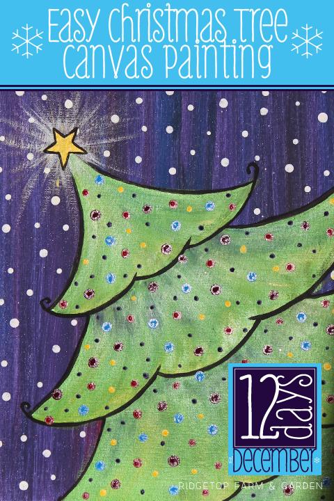 Ridgetop Farm and Garden | 12 Days of December | Easy Christmas Tree Canvas Painting | Tutorial | DIY
