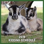2019 Kidding Schedule