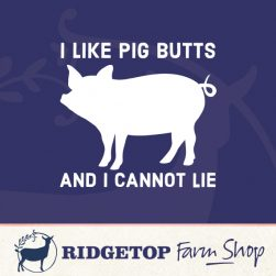Ridgetop Farm Shop | I Like Pig Butts Vinyl Decal